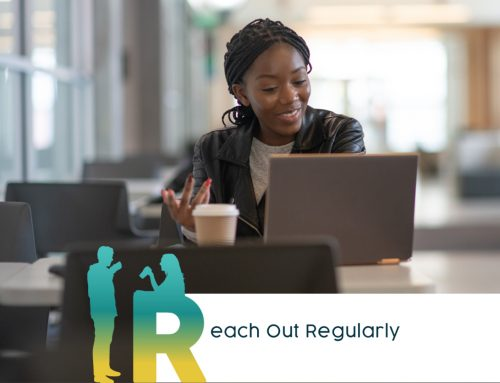 PART 2 OF 5: REACH OUT REGULARLY (BRAVE is A Five-Part Series focused on Tribeworking, Not Networking for a Booming Business, Career and Community)